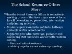 the school resource officer more