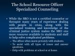 the school resource officer specialized counseling