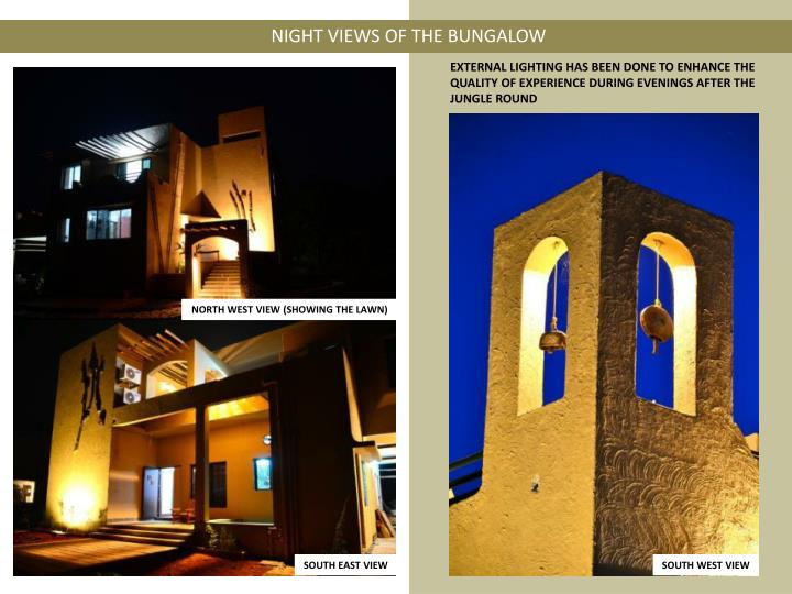 NIGHT VIEWS OF THE BUNGALOW