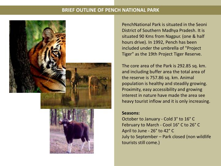 BRIEF OUTLINE OF PENCH NATIONAL PARK