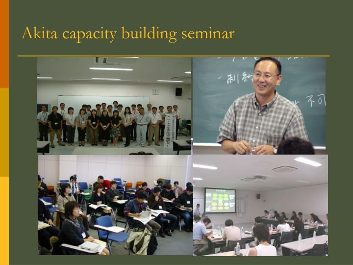 Akita capacity building seminar