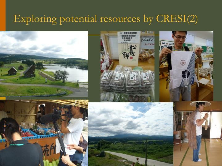 Exploring potential resources by CRESI(2)