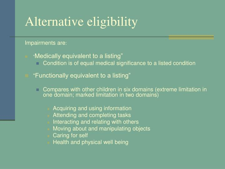 Alternative eligibility