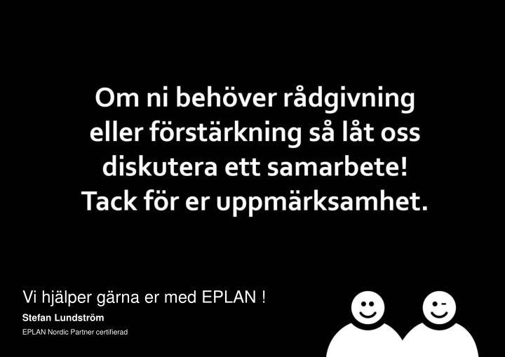 Vi hjälper gärna er med EPLAN !