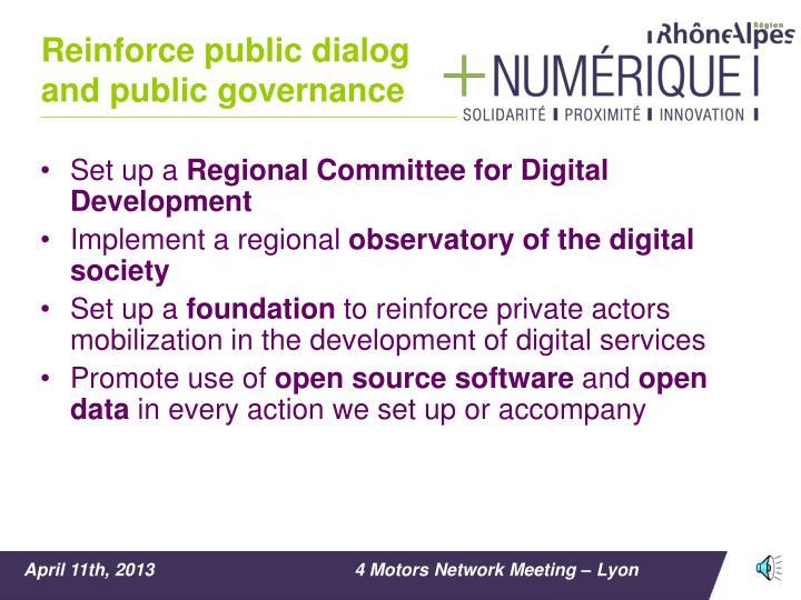 Reinforce public dialog and public governance