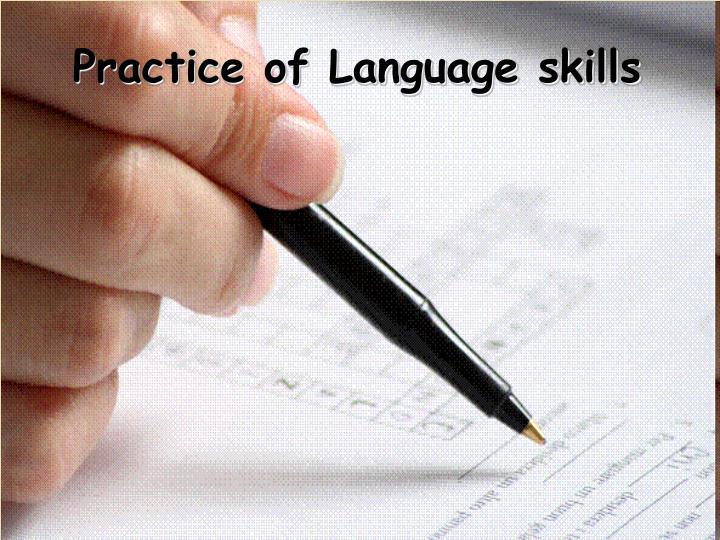 Practice of Language skills