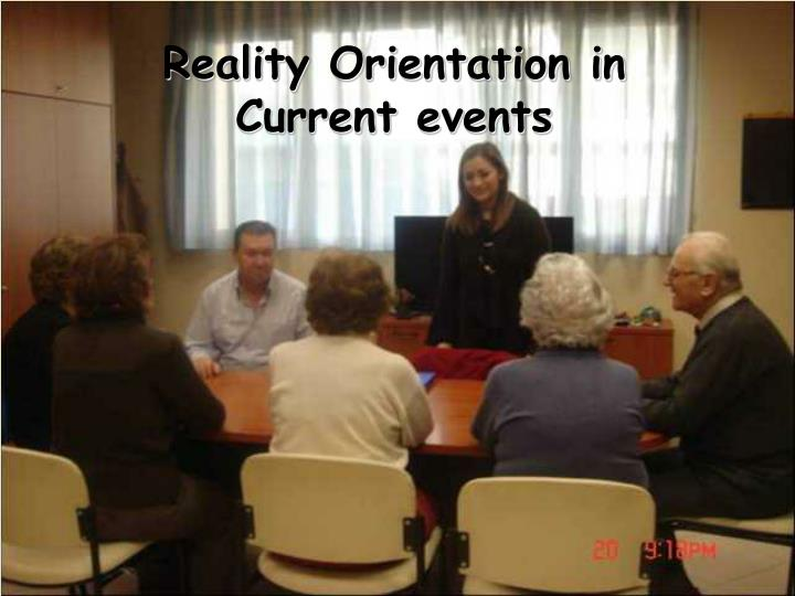 Reality Orientation in Current events