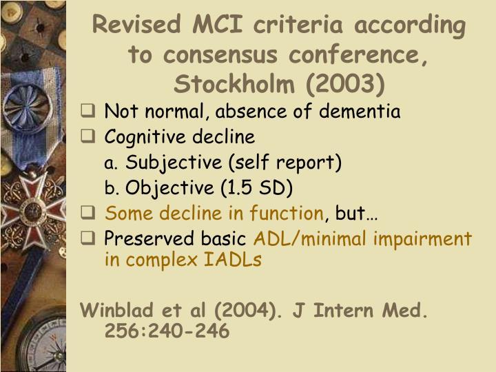 Revised MCI criteria according to consensus conference, Stockholm (2003)