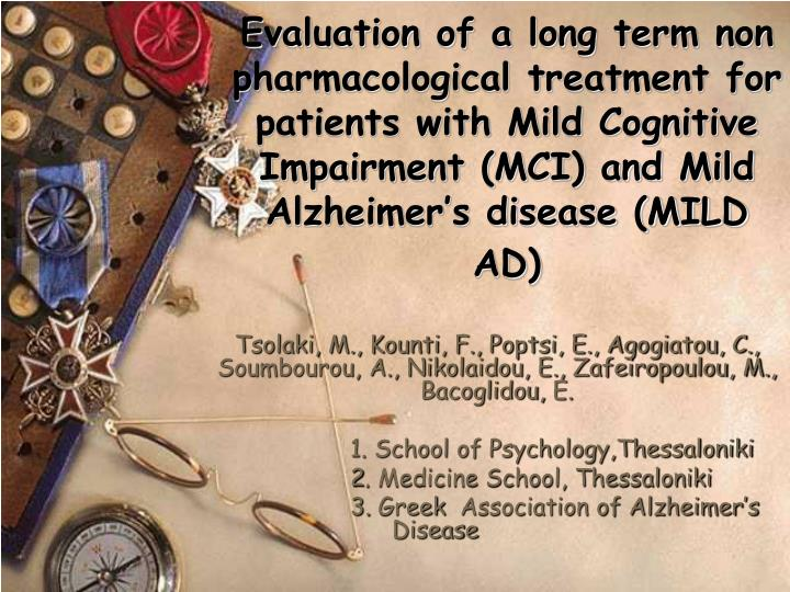 Evaluation of a long term non pharmacological treatment for patients with Mild Cognitive Impairment (MCI) and Mild Alzheimer's disease (MILD AD)