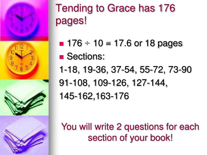 Tending to Grace has 176 pages!