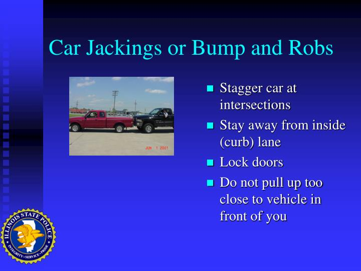 Car Jackings or Bump and Robs