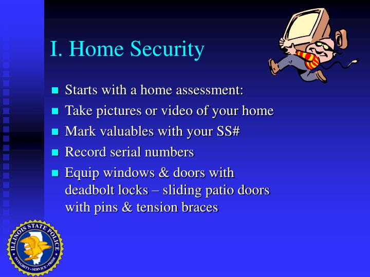 I. Home Security