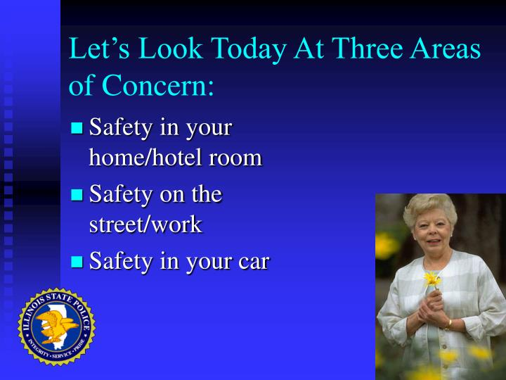 Let's Look Today At Three Areas of Concern: