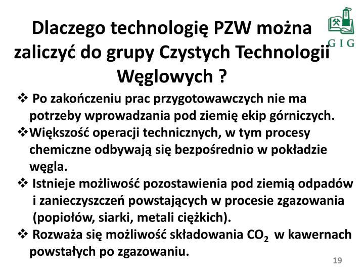 Dlaczego technologię PZW można zaliczyć do grupy Czystych Technologii Węglowych ?