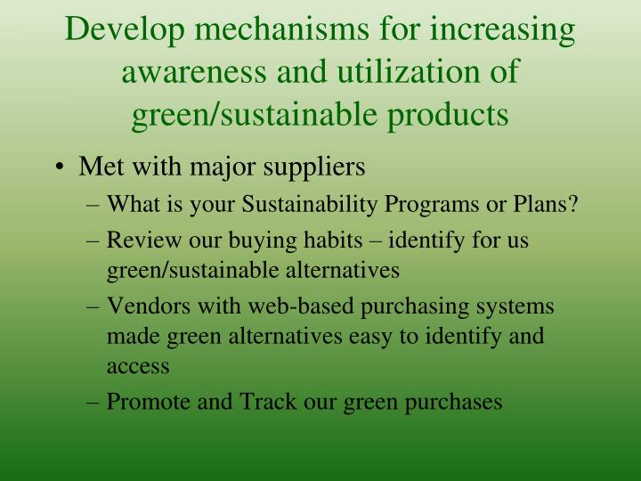 Develop mechanisms for increasing awareness and utilization of green/sustainable products