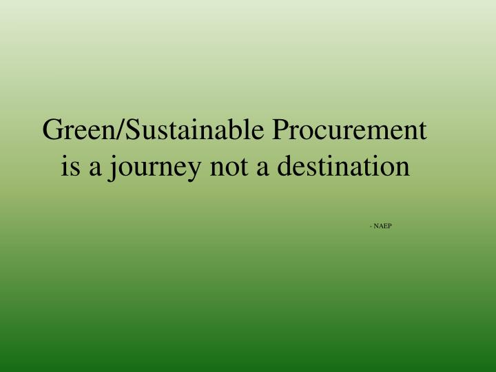 Green/Sustainable Procurement is a journey not a destination