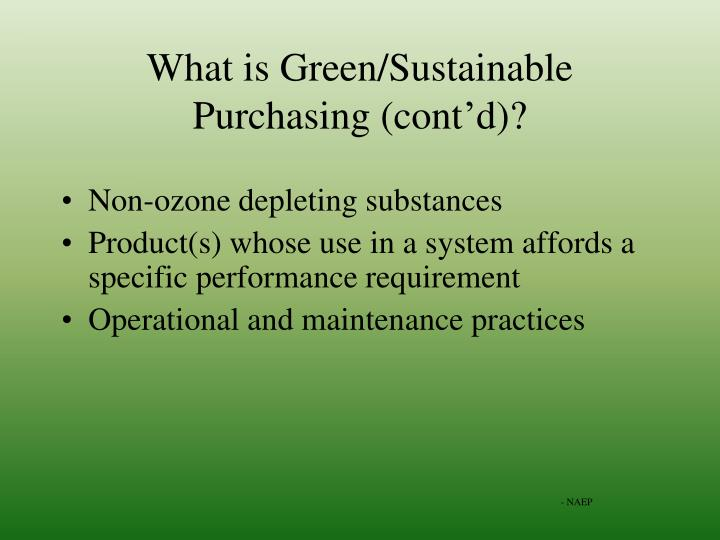 What is Green/Sustainable Purchasing (cont'd)?