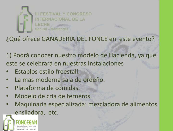 ¿Qué ofrece GANADERIA DEL FONCE en  este evento?