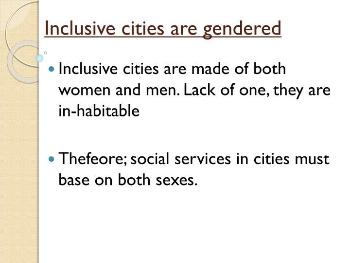 Inclusive cities are gendered