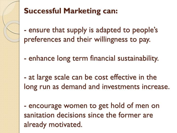 Successful Marketing can: