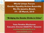 world urban forum gender equality action assembly rio de janeiro brazil 19 20 march 2010