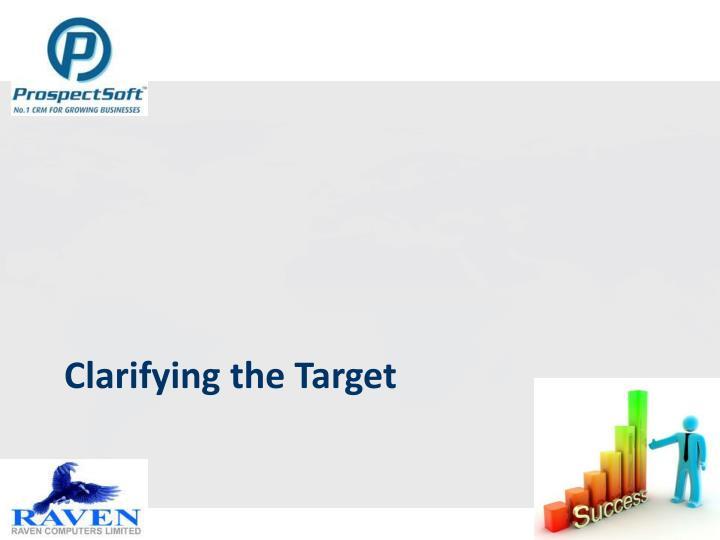 Clarifying the Target