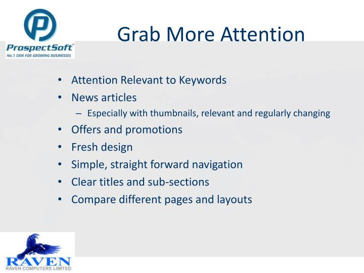 Grab More Attention