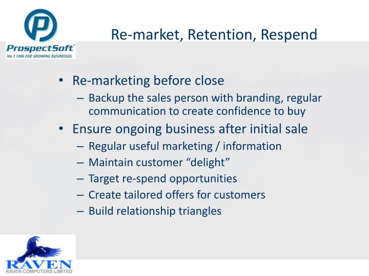 Re-market, Retention, Respend