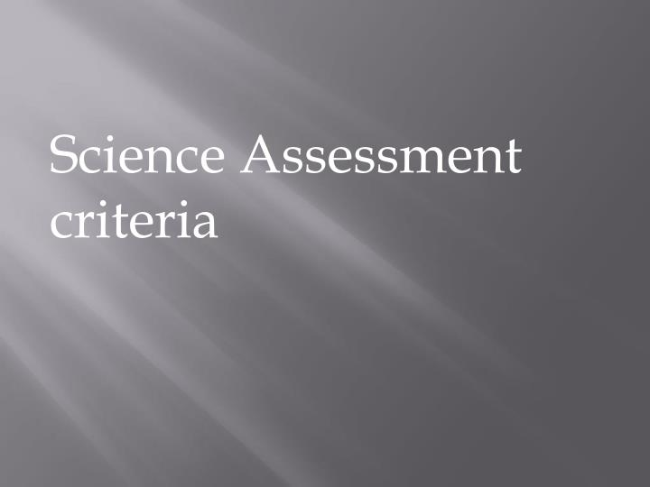 Science Assessment criteria