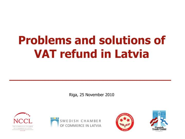 Problems and solutions of vat refund in latvia