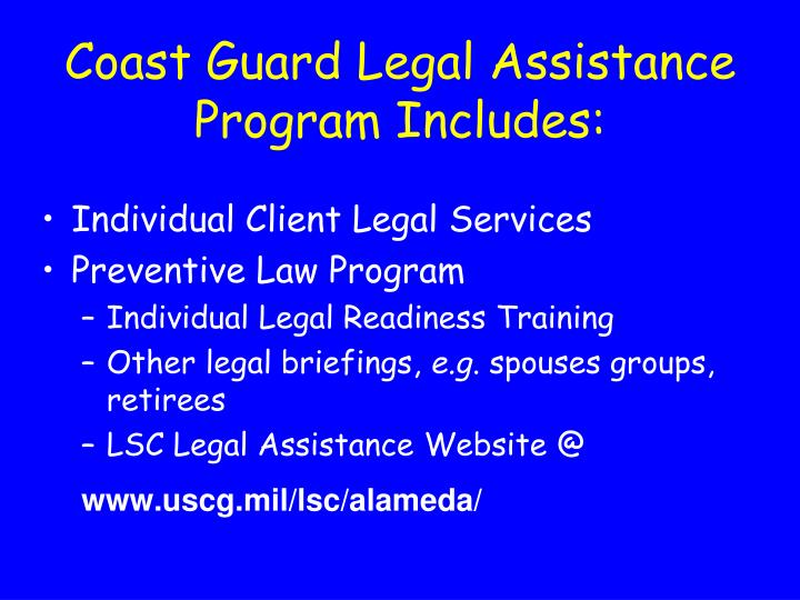 Coast Guard Legal Assistance Program Includes: