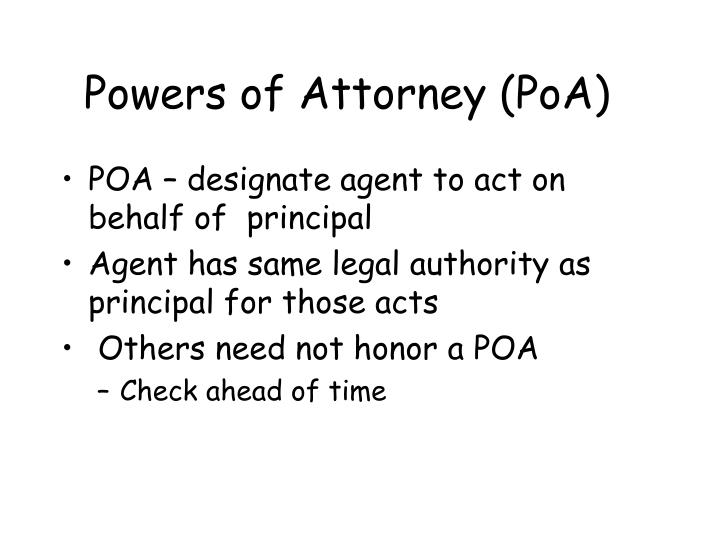 Powers of Attorney (PoA)
