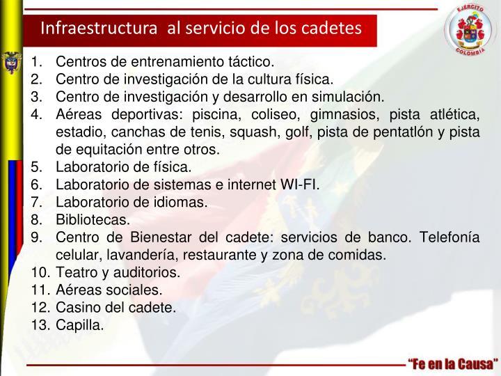 Infraestructura  al servicio de los cadetes