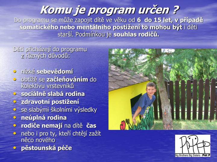 Komu je program určen ?