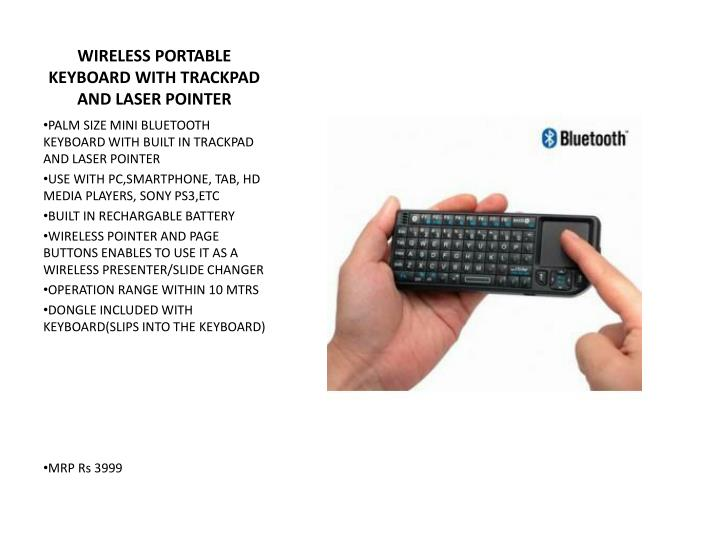 WIRELESS PORTABLE KEYBOARD WITH TRACKPAD AND LASER POINTER