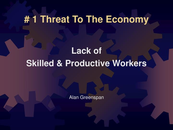 # 1 Threat To The Economy