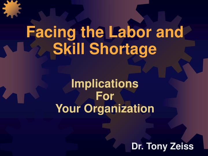 Facing the Labor and Skill Shortage