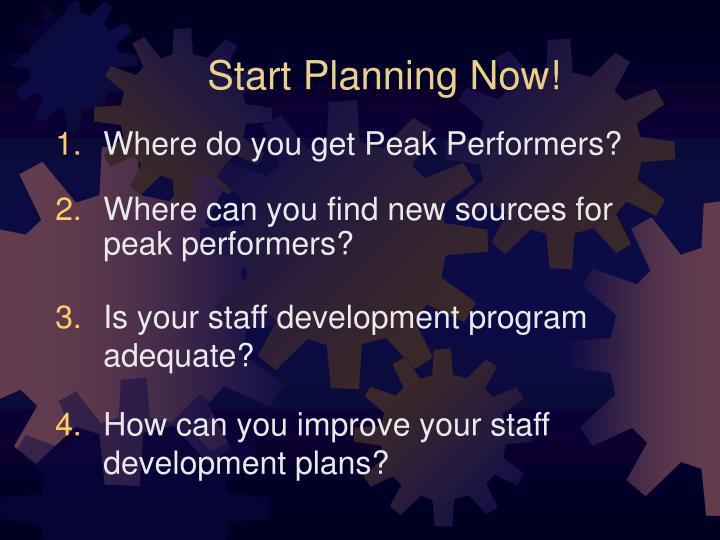 Start Planning Now!