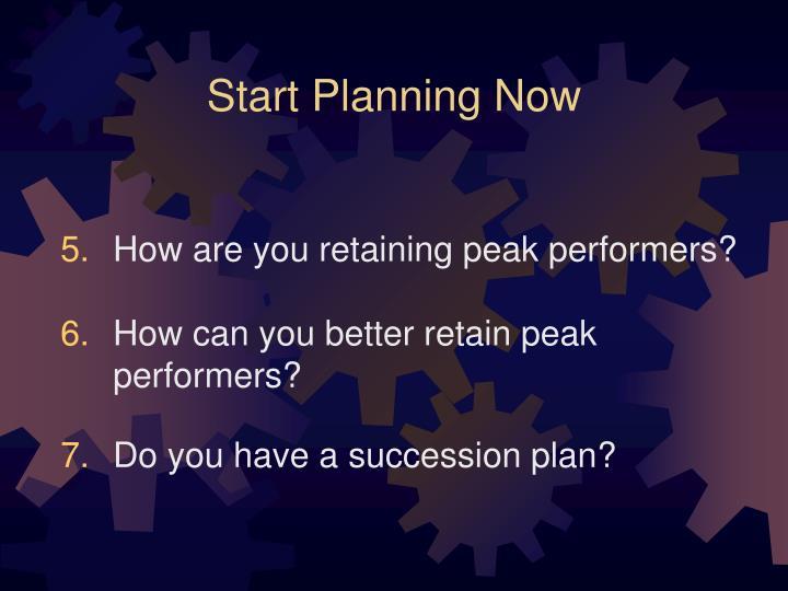 Start Planning Now
