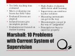 marshall 10 problems with current system of supervision