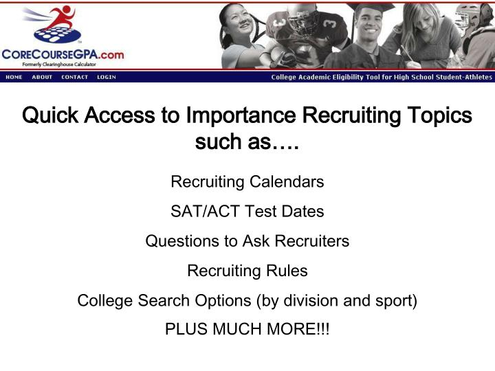 Quick Access to Importance Recruiting Topics such as….