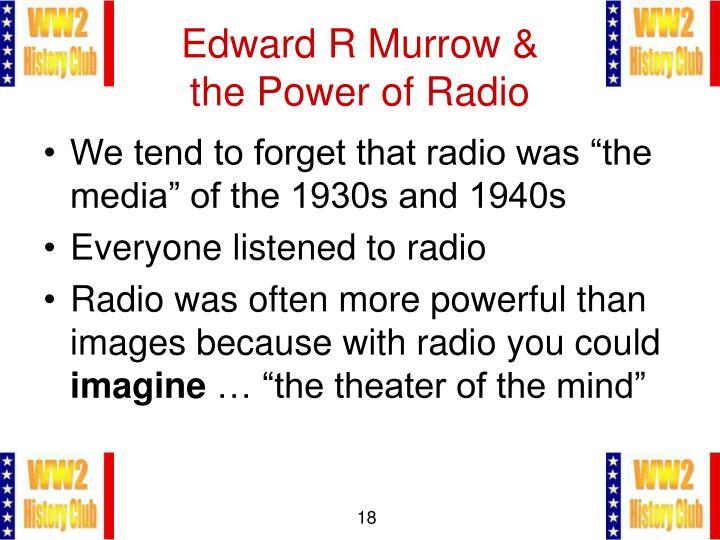 Edward R Murrow &