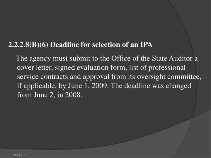 2.2.2.8(B)(6) Deadline for selection of an IPA