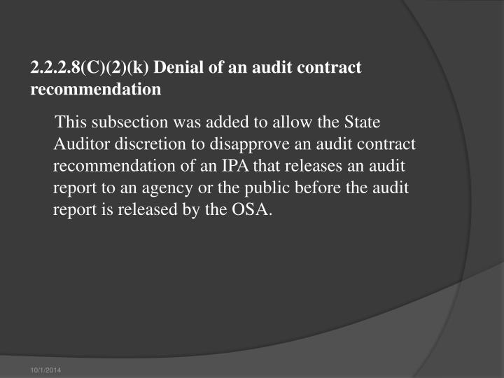 2.2.2.8(C)(2)(k) Denial of an audit contract recommendation