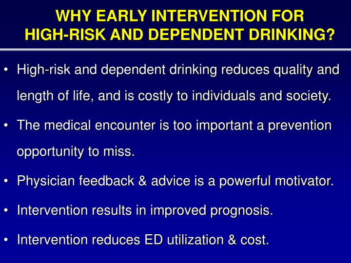 Why early intervention for high risk and dependent drinking