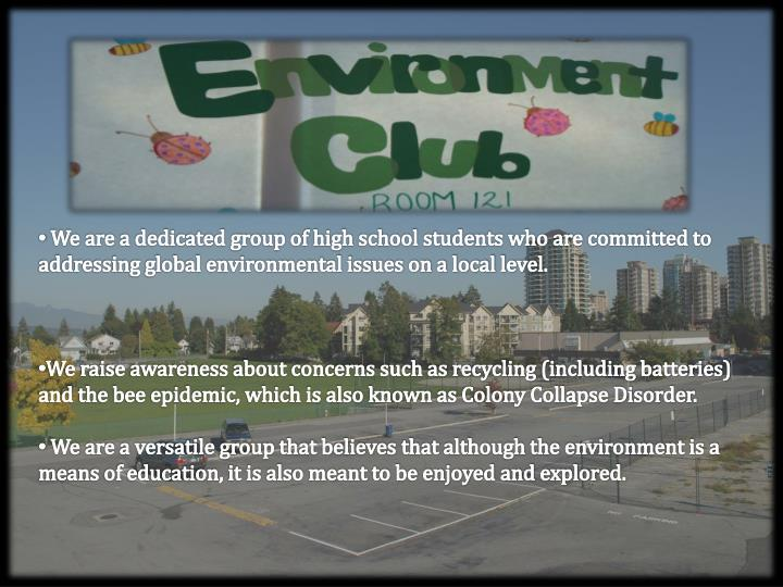 We are a dedicated group of high school students who are committed to addressing global environment...