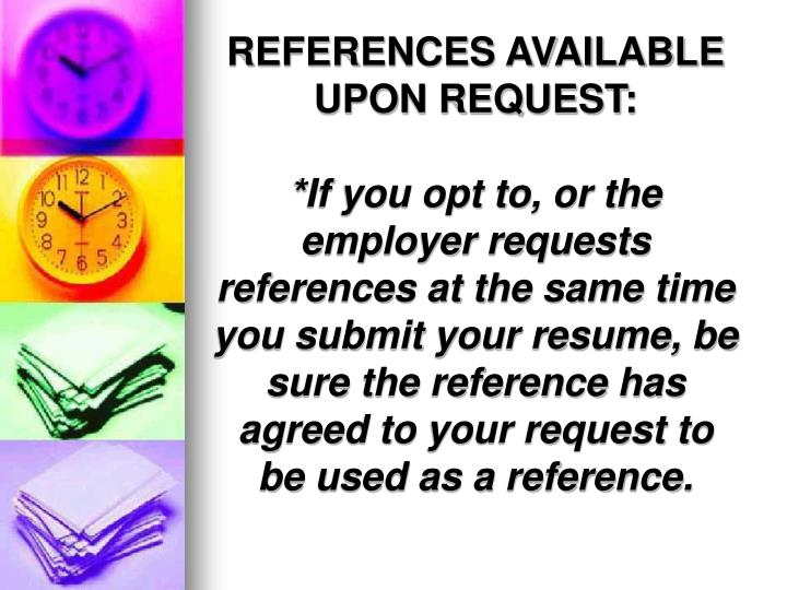REFERENCES AVAILABLE UPON REQUEST:
