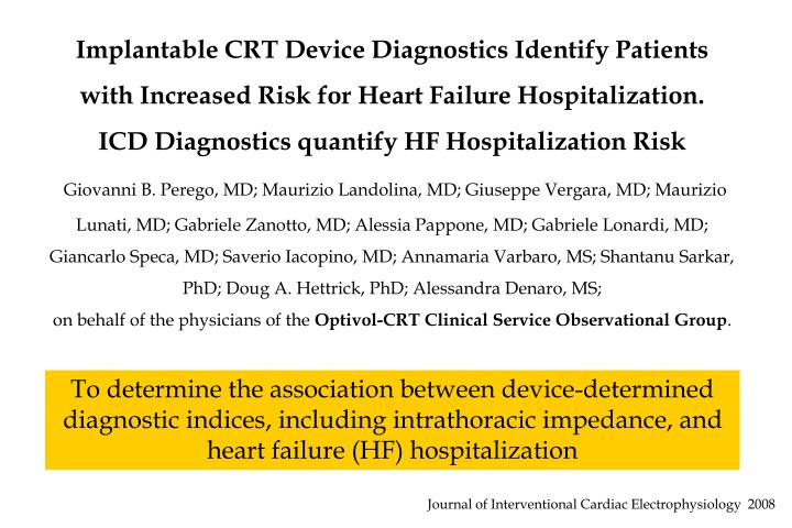 Implantable CRT Device Diagnostics Identify Patients with Increased Risk for Heart Failure Hospitalization.