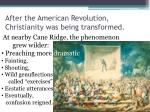 after the american revolution christianity was being transformed1