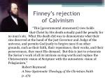 finney s rejection of calvinism6